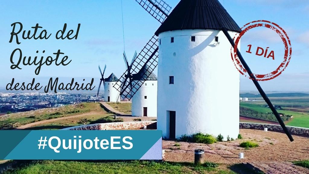 Madrid – La Mancha, un día por tierras del Quijote